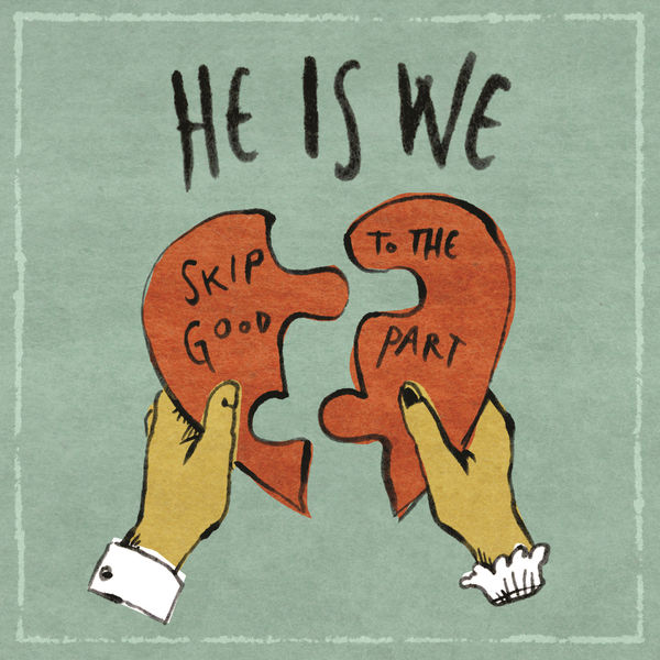 Figure: Album cover for Skip to the Good Part by He Is We, 2011.